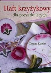 Okładka książki Haft krzyżykowy dla początkujących Donna Kooler's