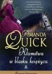 Okładka książki Kłamstwa w blasku księżyca Amanda Quick