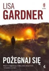 Okładka książki Pożegnaj się Lisa Gardner
