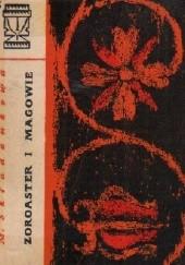 Okładka książki Zoroaster i magowie Maria Składankowa