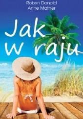 Okładka książki Jak w raju Anne Mather,Robyn Donald,Elizabeth Power
