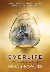 Okładka książki Everlife. Wieczne życie Gena Showalter