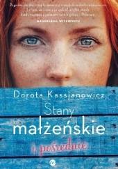 Okładka książki Stany małżeńskie i pośrednie Dorota Kassjanowicz