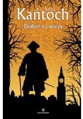 Okładka książki Diabeł na wieży Anna Kańtoch