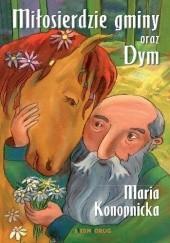 Okładka książki Miłosierdzie gminy oraz Dym Maria Konopnicka