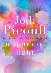Okładka książki A Spark of Light Jodi Picoult