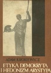 Okładka książki Etyka Demokryta i hedonizm Arystypa Adam Krokiewicz