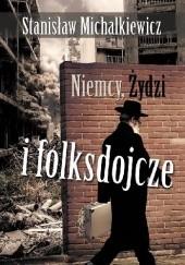 Okładka książki Niemcy, Żydzi i folksdojcze Stanisław Michalkiewicz