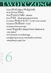 Okładka książki Twórczość nr 6 / 1018 Jerzy Pilch,Ernest Bryll,Leszek Bugajski,Kazimierz Hoffman,Beata Patrycja Klary,Kazimierz Brakoniecki,Redakcja miesięcznika Twórczość,Piotr Piaszczyński