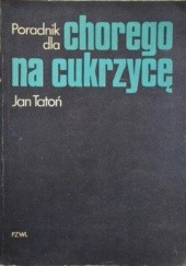 Okładka książki Poradnik dla chorego na cukrzycę Jan Tatoń
