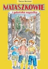 Okładka książki Mataszkowie i gdańska zagadka Tomasz Stochmal