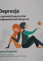 Okładka książki Depresja w pytaniach pacjentów i odpowiedziach eksperta Łukasz Święcicki