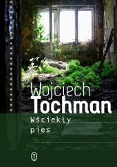 Okładka książki Wściekły pies Wojciech Tochman