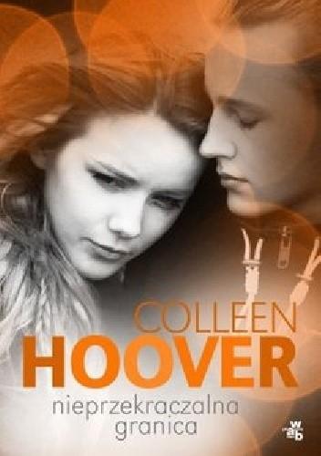 Okładka książki Nieprzekraczalna granica Colleen Hoover