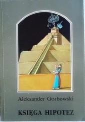Okładka książki Księga hipotez Aleksander Gorbowski