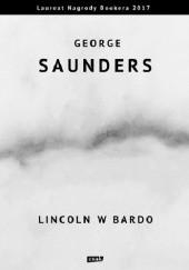 Okładka książki Lincoln w Bardo George Saunders
