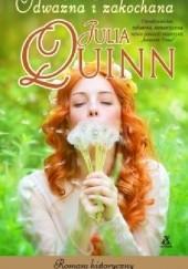 Okładka książki Odważna i zakochana Julia Quinn