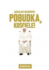 Okładka książki Pobudka, Kościele! Jarosław Makowski