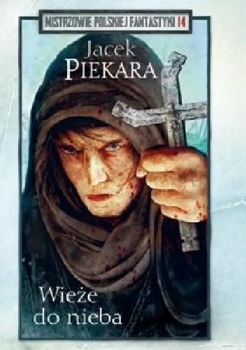Okładka książki Ja, inkwizytor. Wieże do nieba Jacek Piekara