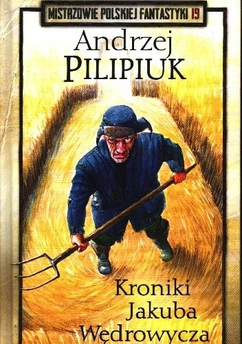 Okładka książki Kroniki Jakuba Wędrowycza Andrzej Pilipiuk
