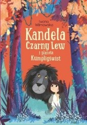 Okładka książki Kandela, Czarny Lew i planeta Kumpligświst Iwona Wilmowska