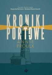 Okładka książki Kroniki portowe Annie Proulx