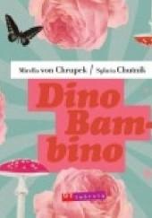 Okładka książki Dino Bambino Sylwia Chutnik,Mirella von Chrupek