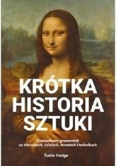 Okładka książki Krótka historia sztuki. Kieszonkowy przewodnik po kierunkach, dziełach, tematach i technikach Susie Hodge