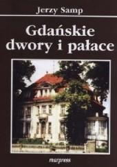 Okładka książki Gdańskie dwory i pałace Jerzy Samp