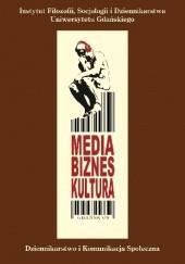 Okładka książki Media, biznes, kultura Jan Kreft,Józef Majewski