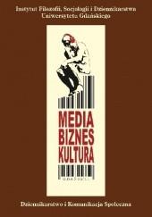 Okładka książki Media, biznes, kultura. Tom II Jan Kreft,Robert Stopikowski