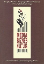 Okładka książki Media, biznes, kultura. Tom III Jan Kreft,Robert Stopikowski