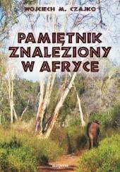 Okładka książki Pamiętnik znaleziony w Afryce Wojciech Czajko