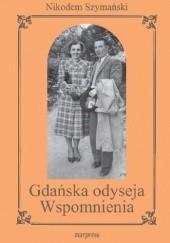Okładka książki Gdańska odyseja. Wspomnienia w opracowaniu Jolanty Sikorowskiej Nikodem Szymański