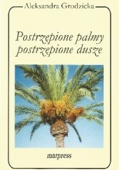 Okładka książki Postrzępione palmy, postrzępione dusze. Aleksandra Grodzicka