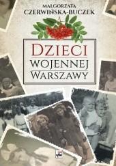 Okładka książki Dzieci wojennej Warszawy Małgorzata Czerwińska-Buczek