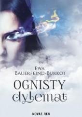 Okładka książki Ognisty dylemat Ewa Bauerfeind-Burkot