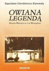 Okładka książki Owiana legendą. Historia Wartowni nr 1 na Westerplatte. Stanisława Górnikiewicz