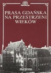 Okładka książki Prasa gdańska na przestrzeni wieków. Marek Andrzejewski