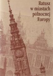 Okładka książki Ratusz w miastach północnej Europy Stanisław Latour