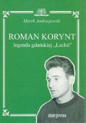 """Okładka książki Roman Korynt, legenda gdańskiej """"Lechii"""" Marek Andrzejewski"""