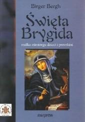 Okładka książki Święta Brygida – matka ośmiorga dzieci i prorokini. Birger Bergh