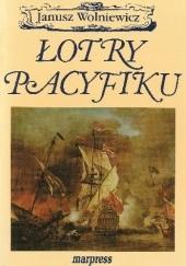 Okładka książki Łotry Pacyfiku Janusz Wolniewicz