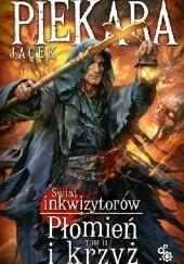 Okładka książki Świat inkwizytorów. Płomień i krzyż t. II Jacek Piekara