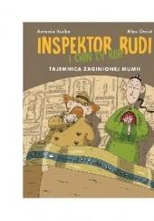 Okładka książki Inspektor Rudi i Chin Cy Kor. Tajemnica zaginionej mumii Antonio G. Iturbe,Alex Omist