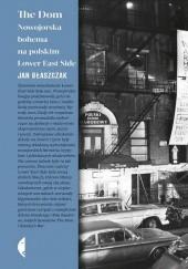 Okładka książki The Dom. Nowojorska bohema na polskim Lower East Side Jan Błaszczak