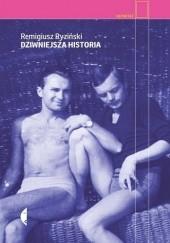Okładka książki Dziwniejsza historia Remigiusz Ryziński