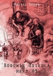 Okładka książki Bogowie Osiedla: Heft #3 Maciej Sojka