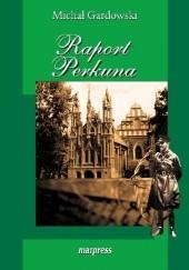 Okładka książki Raport Perkuna Michał Gardowski
