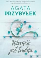 Okładka książki Wierność jest trudna Agata Przybyłek